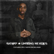 Unsung Heroes (feat. Zach Thomas & Red Indra) by Skypp