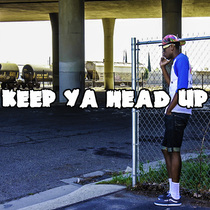 Keep Ya Head Up by Mr. Henderson