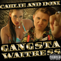 Gangsta Waitress by Carlie and Doni