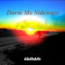 Dorm Me Sideways by dadbath