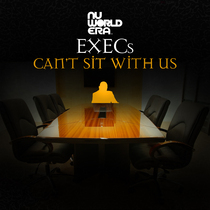 You Can't Sit with Us by EXECs
