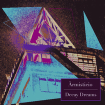 Decay Dreams by Armisticio