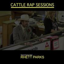 Rhett Parks Cattlerap (feat. Rhett Parks) [Auctioneer Rap Sessions] by David Kamp
