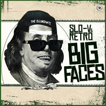 Big Faces by Slo V & Retro
