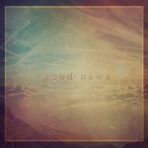 Good News by Ben Freeman