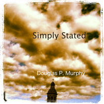 Simply Stated by Douglas P. Murphy