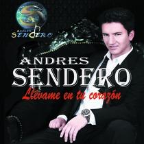 Llévame en Tu Corazón by Andres Sendero