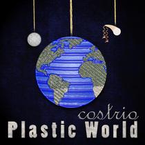 Plastic World by Costrio