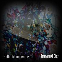 Hello! Manchester by Emmanuel Díaz