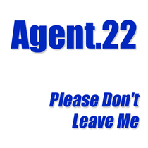 Please Don't Leave Me by Agent.22