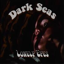 Lonely Eyes by Dark Seas