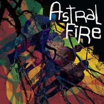Astral Fire by Astral Fire