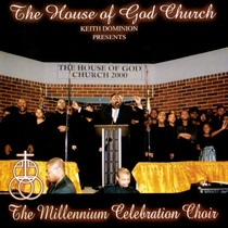 The House of God Church (Keith Dominion Presents The Millennium Celebration Choir) by The Millennium Celebration Choir