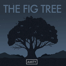 The Fig Tree by Amity