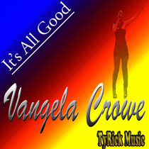It's All Good by Vangela Crowe