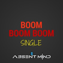 Boom Boom Boom by Absent Mind