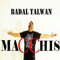 Macchis by Badal Talwan
