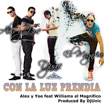 Con la Luz Prendia (feat. Williams el Magnifico) by Alex y Yoe