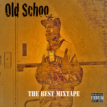 The Best Mixtape by Old Schoo