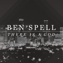 There Is a God by Ben Spell