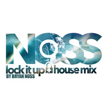 Lock It Up (House Mix) by Bryan Noss