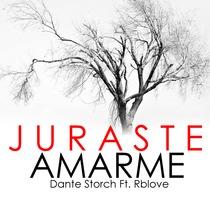 Juraste Amarme (feat. Rblove) by Dante Storch