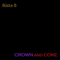 Crown and Coke by Büsta-B