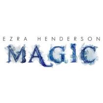 Magic by Ezra Henderson