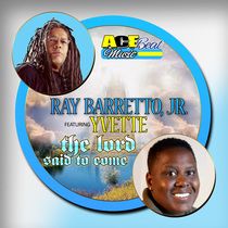 The Lord Said to Come (feat. Yvette) by Ray Barretto, Jr.