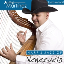 Harp & Jazz of Venezuela (Arpa y Jazz de Venezuela) by Alex Martínez