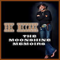 Moonshine Memoirs by Doc McCrae