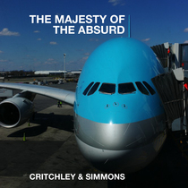 The Majesty of the Absurd by Critchley & Simmons