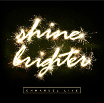 Shine Brighter (Live) by Emmanuel LIVE