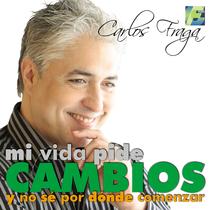 Mi vida pide cambios y no sé por dónde comenzar by Carlos Fraga