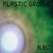 Blast by PlasticGroove