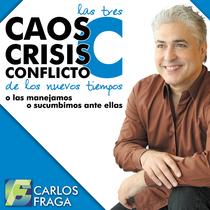 """Caos, crisis y conflicto (Las tres """"C"""" de los nuevos tiempos) by Carlos Fraga"""