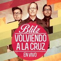 Volviendo a la Cruz (En Vivo) by Blitz