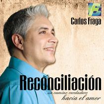 Reconciliación (Un camino verdadero hacia el amor) by Carlos Fraga