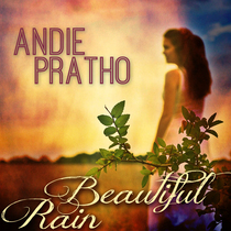 Beautiful Rain by Andie Pratho