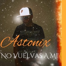 No Vuelvas a Mi by Astonix