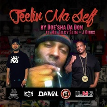Feelin' Ma Self (feat. Mr. Silky Slim & J-Diggs) [Radio Edit] by Doe'sha Da Don