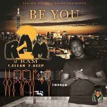 Be You by 2RAM