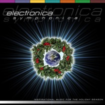 Electronica Symphonica (Inspirational Music for the Holiday Season) by Terence Davis