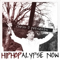 HipHopalypse Now by Chris O