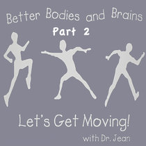 Better Bodies and Brains, Vol. 2 by Dr. Jean Feldman