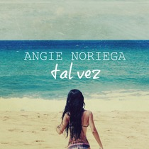 Tal Vez by Angie Noriega