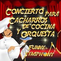 Concierto para Cacharros de Cocina y Orquesta (Funny Symphony) by Alberto Lozano Álvarez