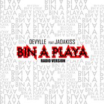 Bin a Playa (feat. Jadakiss) by Devylle