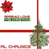 Spread Love This Christmas by Al Chauncy