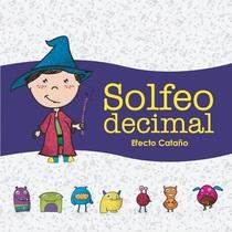 Solfeo Decimal by Efecto Cataño